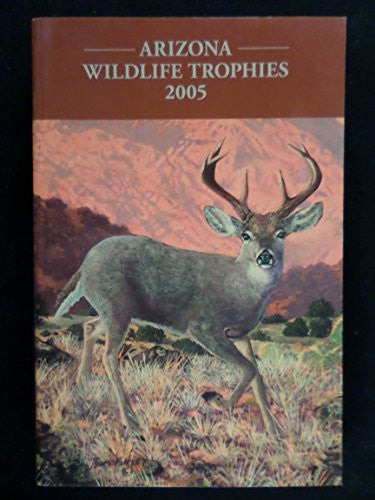 Arizona Wildlife Trophies 2005