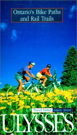 Ontario's Bike Paths and Railtrails (Ulysses Green Escapes: Ontario's Bike Paths & Rail Trails) - Wide World Maps & MORE! - Book - Brand: Ulysses Travel Guide Phrasebooks - Wide World Maps & MORE!