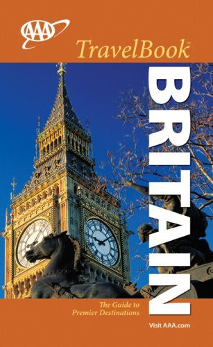 AAA Britain TravelBook: The Guide to Premier Destinations