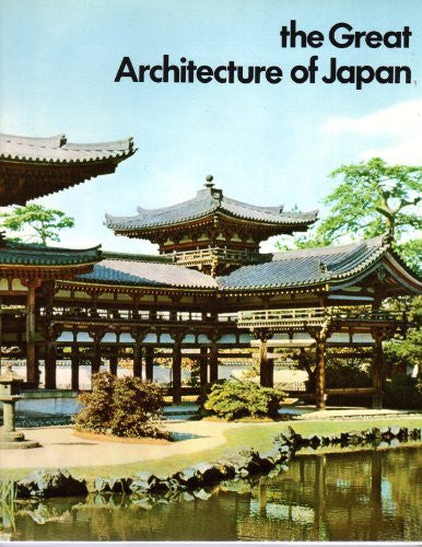 The Great Architecture of Japan: Photographed and Described by Drahomir Illik, Introductory Text by Vlasta Hilska, 1970 (Hardcover)
