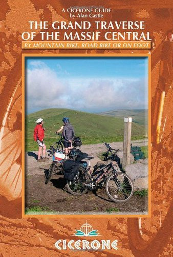 The Grand Traverse of the Massif Central: By Mountain Bike, Road Bike or On Foot (Cicerone Guides) - Wide World Maps & MORE! - Book - Brand: Cicerone Press Limited - Wide World Maps & MORE!