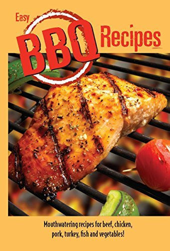 Easy BBQ Recipes: Mouthwatering Recipes for Beef, Chicken, Pork, Turkey, Fish and Vegetables Too! - Wide World Maps & MORE! - Book - Golden West Publishers - Wide World Maps & MORE!