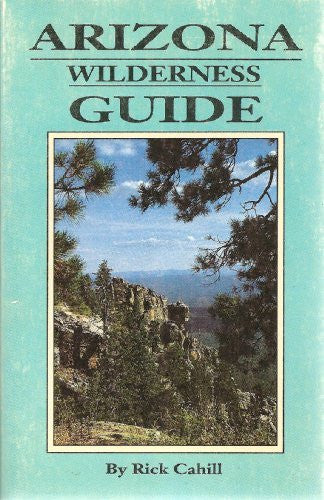 Arizona Wilderness Guide - Wide World Maps & MORE! - Book - Wide World Maps & MORE! - Wide World Maps & MORE!