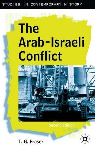 The Arab-Israeli Conflict, Second Edition (Studies in Contemporary History)