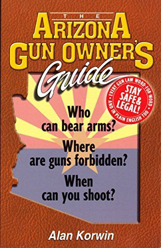 The Arizona Gun Owner's Guide - Edition 26 - Wide World Maps & MORE! - Book - Wide World Maps & MORE! - Wide World Maps & MORE!