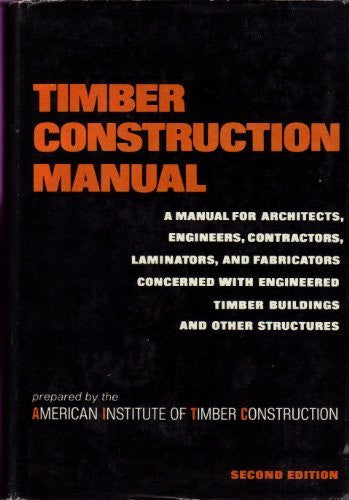 Timber Construction Manual. Second edition.