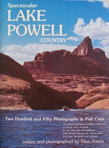 Spectacular Lake Powell Country [ 1988 ] two hundred and fifty photographs in full color (the finest and most complete collection of scenes ever revealed by the man who has explored Lake Powell Country for twenty years with boat, backpack and camera)