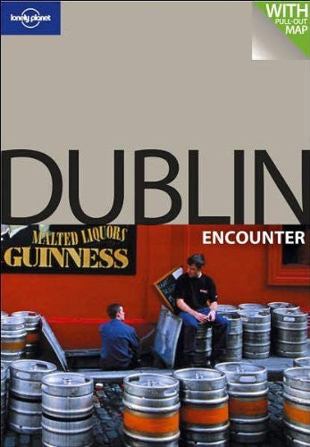 Lonely Planet Dublin Encounter (Lonely Planet Encounter Dublin) (Best Of)