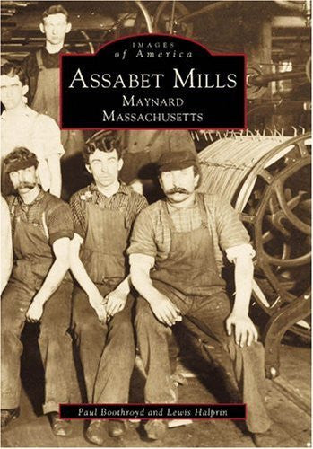 Assabet Mills Maynard Massachusetts (Images of America: Massachusetts) - Wide World Maps & MORE! - Book - Brand: Arcadia Publishing - Wide World Maps & MORE!