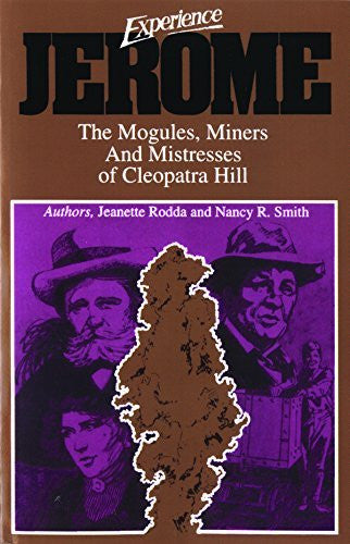 Experience Jerome: The Moguls, Miners, and Mistresses of Cleopatra Hill