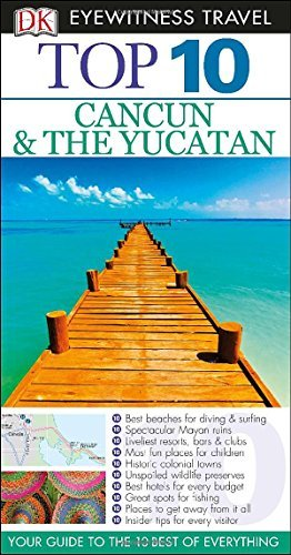 Top 10 Cancun and Yucatan (EYEWITNESS TOP 10 TRAVEL GUIDE) - Wide World Maps & MORE! - Book - Wide World Maps & MORE! - Wide World Maps & MORE!