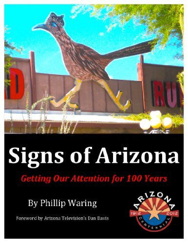 Signs of Arizona: Getting Our Attention for 100 Years - Wide World Maps & MORE! - Book - Wide World Maps & MORE! - Wide World Maps & MORE!
