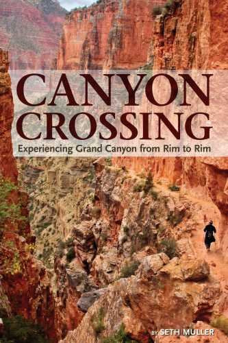 Canyon Crossing: Experiencing Grand Canyon from Rim to Rim - Wide World Maps & MORE! - Book - Grand Canyon Association - Wide World Maps & MORE!