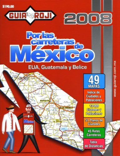 "2008 Mexico Road Atlas ""Por las Carreteras de Mexico"" by Guia Roji (Spanish Edition)"