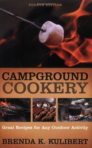 Campground Cookery: Great Recipies For Any Outdoor Activity