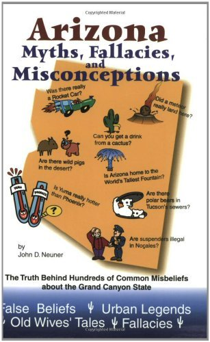 Arizona Myths, Fallacies and Misconceptions - Wide World Maps & MORE! - Book - First Leaf Publishing - Wide World Maps & MORE!