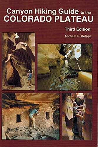 Canyon Hiking Guide to the Colorado Plateau