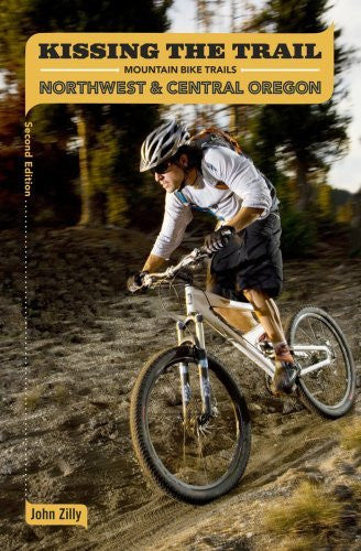 Kissing the Trail: NW & Central Oregon Mountain Bike Trails - Wide World Maps & MORE! - Book - Wide World Maps & MORE! - Wide World Maps & MORE!