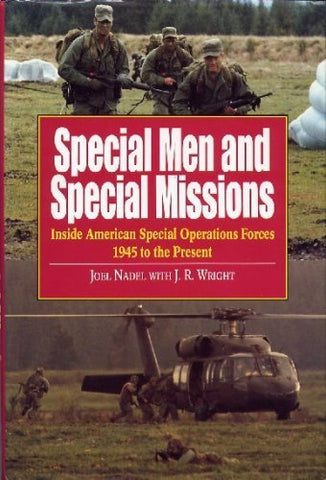 Special Men and Special Missions: Inside American Special Operations Forces, 1945 to the Present