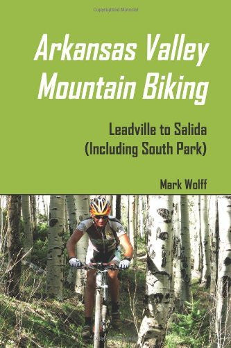 us topo - Arkansas Valley Mountain Biking: Leadville To Salida (Including South Park) - Wide World Maps & MORE! - Book - Brand: Barking Dog Guides Press - Wide World Maps & MORE!