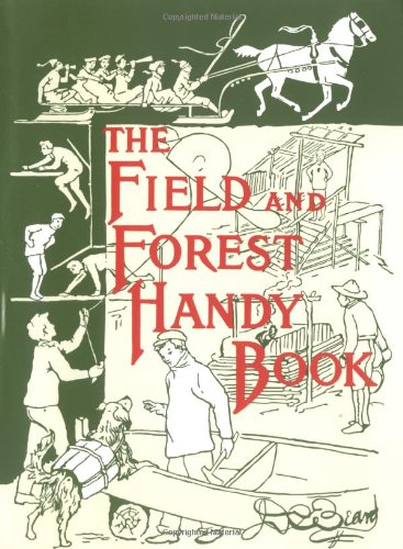 The Field and Forest Handy Book: New Ideas for Out of Doors (Nonpareil Book) - Wide World Maps & MORE! - Book - David R. Godine - Wide World Maps & MORE!
