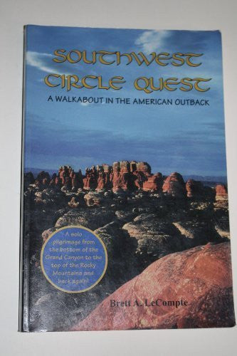 Southwest Circle Quest - A Walkabout in the American Outback