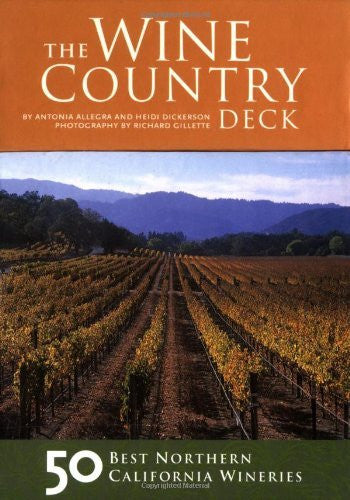 The Wine Country Deck: 50 Best Northern California Wineries