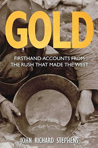 us topo - Gold: Firsthand Accounts From The Rush That Made The West - Wide World Maps & MORE! - Book - Stephens, John Richard - Wide World Maps & MORE!