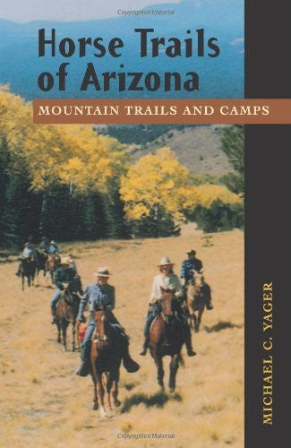 Horse Trails of Arizona: Mountain Trails and Camps - Wide World Maps & MORE! - Book - Brand: Johnson Books - Wide World Maps & MORE!