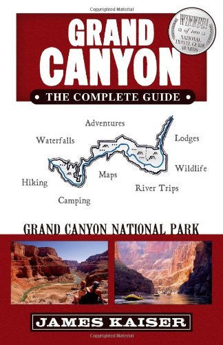Grand Canyon, The Complete Guide: Grand Canyon National Park - Wide World Maps & MORE! - Book - Globe Pequot Press - Wide World Maps & MORE!