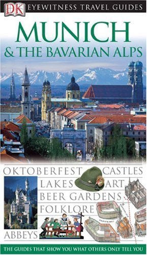 Munich and the Bavarian Alps (Eyewitness Travel Guides)