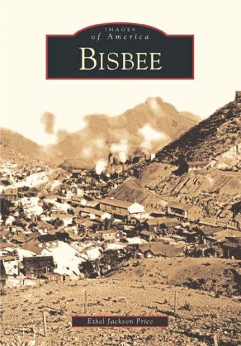 Bisbee (AZ)  (Images of America) - Wide World Maps & MORE! - Book - Brand: Arcadia Publishing - Wide World Maps & MORE!