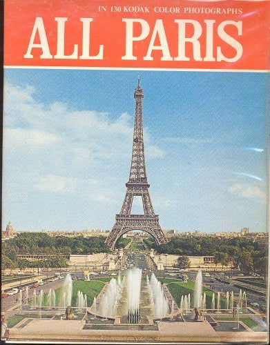 All Paris in 130 Kodak Color Photographs - Wide World Maps & MORE! - Book - Wide World Maps & MORE! - Wide World Maps & MORE!