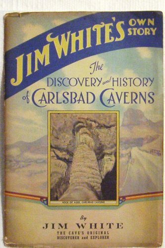 Discovery and History of Carlsbad Caverns, the (jim White's Own story)