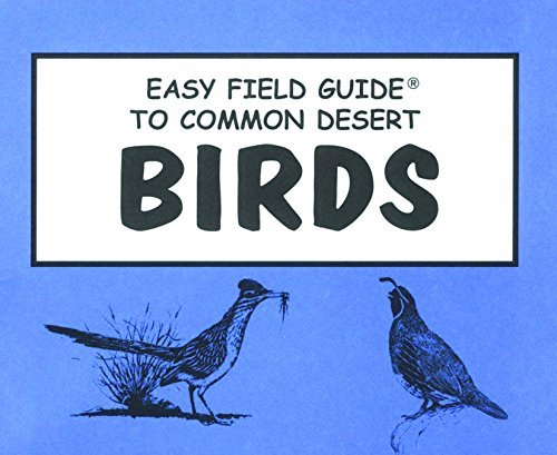 Easy Field Guide to Common Desert Birds (Easy Field Guides)