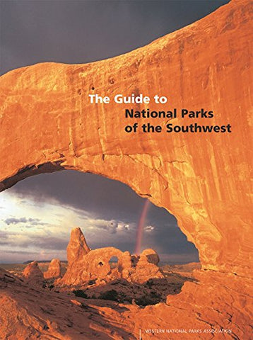 The Guide to the National Parks of the Southwest