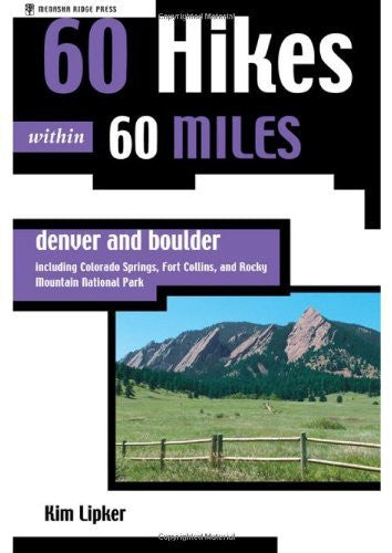 60 Hikes within 60 Miles: Denver and Boulder--Including Colorado Springs, Fort Collins, and Rocky Mountain National Park - Wide World Maps & MORE! - Book - Brand: Menasha Ridge Press - Wide World Maps & MORE!