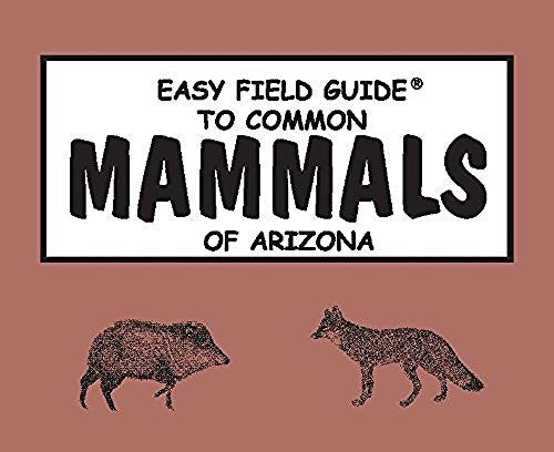 us topo - Easy Field Guide to Common Mammals of Arizona - Wide World Maps & MORE! - Book - Brand: Primer Pub - Wide World Maps & MORE!