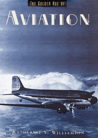The Golden Age of Aviation