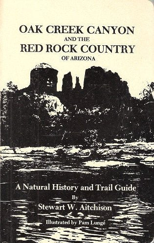 Oak Creek Canyon and the Red Rock Country of Arizona: A natural history and trail guide