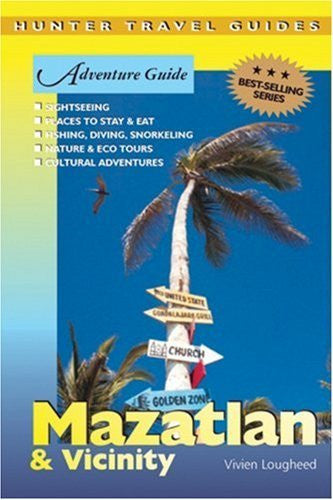 Adventure Guide Mazatlan & Vicinity (Adventure Guides Series) (Adventure Guides Series) (Adventure Guide to Mazatalan & Vicinity)