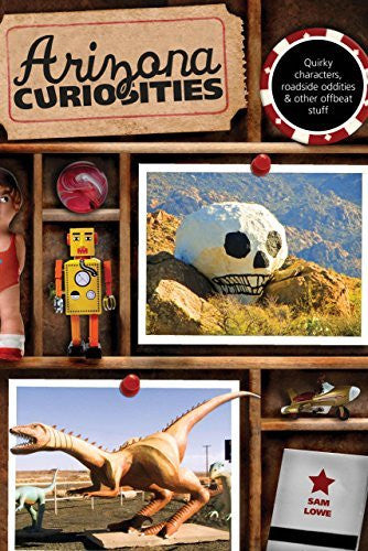us topo - Arizona Curiosities: Quirky Characters, Roadside Oddities & Other Offbeat Stuff (Curiosities Series) - Wide World Maps & MORE! - Book - Lowe, Sam - Wide World Maps & MORE!
