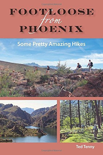 us topo - Footloose from Phoenix: Some Pretty Amazing Hikes - Wide World Maps & MORE! - Book - Tenny, Ted - Wide World Maps & MORE!