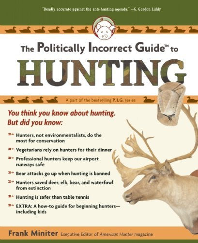 The Politically Incorrect Guide to Hunting (Politically Incorrect Guides (Paperback)) - Wide World Maps & MORE! - Book - Miniter, Frank - Wide World Maps & MORE!