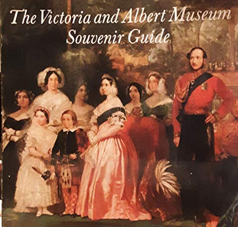 The Victoria and Albert Museum Souvenir Guide