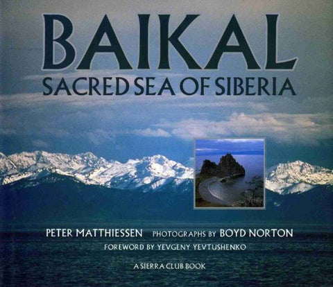 Baikal : Sacred Sea of Siberia by Peter Matthiessen (1997-05-03)