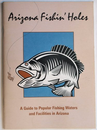 Arizona Fishin' Holes : A Guide to Popular Fishing Waters and Facilities in Arizona - Wide World Maps & MORE! - Book - Wide World Maps & MORE! - Wide World Maps & MORE!