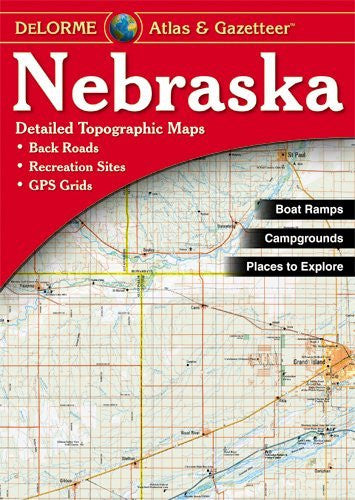 us topo - Nebraska Atlas and Gazetteer (Nebraska Atlas & Gazetteer) - Wide World Maps & MORE! - Book - Delorme - Wide World Maps & MORE!