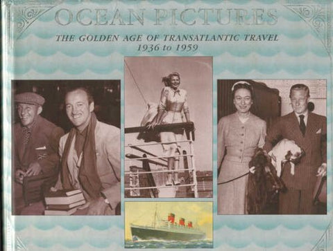 Ocean Pictures: The Golden Age of Transatlantic Travel 1936 to 1959 - Wide World Maps & MORE!