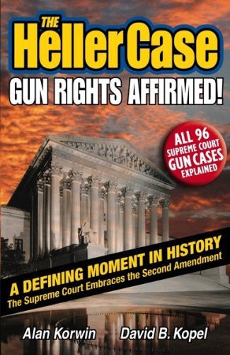 The Heller Case: Gun Rights Affirmed - Wide World Maps & MORE! - Book - Brand: Bloomfield Press - Wide World Maps & MORE!